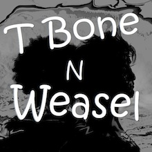 T Bone N Weasel, part of the 2012-2013 season