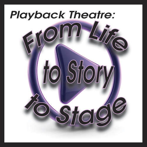 Playback Theatre: From Life to Story to Stage, part of the 2016-2017 season