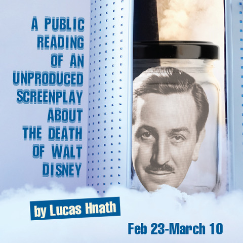 A Public Reading of an Unproduced Screenplay About the Death of Walt Disney, part of the 2017-2018 season